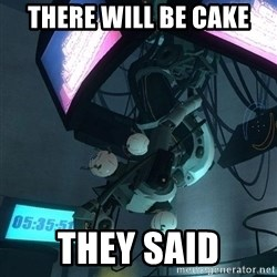 GLaDOS - there will be cake they said