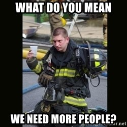 Furious Firefighter - What do you mean we need more people?