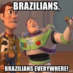 Tseverywhere - Brazilians, brazilians everywhere!