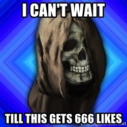 Scytheman - i can't wait till this gets 666 likes
