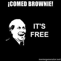 it's free - ¡Comed brownie!