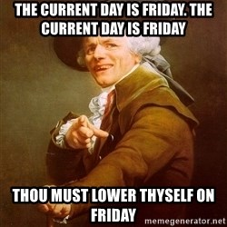 Joseph Ducreux - the current day is friday. the current day is friday thou must lower thyself on friday
