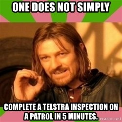 lotr - One does not simply complete a telStra inspection on a pAtrol in 5 minutes.