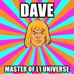 He-Man - DAVE Master of L1 UNIVERSE