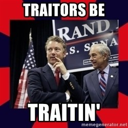 Rand Paul - Traitors be Traitin'