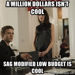 sean parker - A Million Dollars Isn't Cool SAG Modified Low Budget is cool