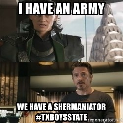 Shermaniator - I HAVE AN ARMY WE HAVE A SHERMANIATOR #TXBOYSSTATE