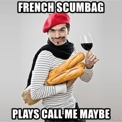 scumbag french - french scumbag plays call me maybe