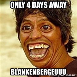 Crazy funny - only 4 days away blankenbergeuuu