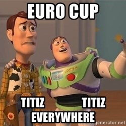 ORIGINAL TOY STORY - euro cup titiz                 titiz everywhere