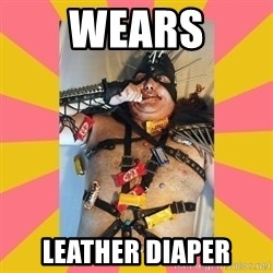 Exalted Piledriver - wears leather diaper