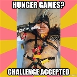 Exalted Piledriver - hunger games? challenge accepted