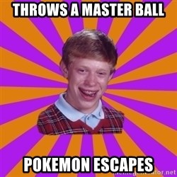 Unlucky Brian Strikes Again - Throws a master ball Pokemon escapes