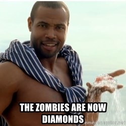 Old Spice Guy - The zombies are now diamonds