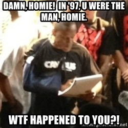 Canibus Notepad  - Damn, homie!  in '97, u were the man, homie. WTF happened to you?!