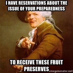 Joseph Ducreux - i have reservations about the issue of your preparedness to receive these fruit preserves