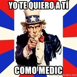 uncle sam i want you - YO TE QUIERO A TÍ COMO MEDIC