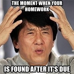 Confused Jackie Chan - THe moment when your homework is found after it's due