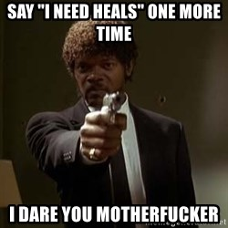 """Jules Pulp Fiction - Say """"I need heals"""" one more time I dare you motherfucker"""