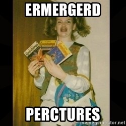 Gersberms Girl - ERMERGERD PERCTURES