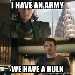 Shermaniator - I have an army we have a hulk