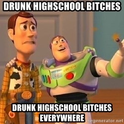 Consequences Toy Story - drunk highschool bitches Drunk Highschool Bitches Everywhere