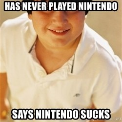 Annoying Childhood Friend - Has never played nintendo says nintendo sucks