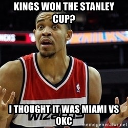 Basketball JaVale Mcgee - Kings won the stanley cup? i thought it was miami vs okc