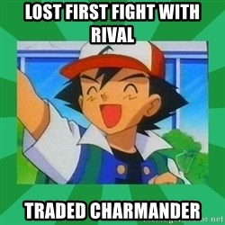 Pokemon trainer - lost first fight with rival traded charmander