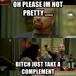 From Paris With Love - oh please im not pretty ...... bitch just take a COMPLEMENT