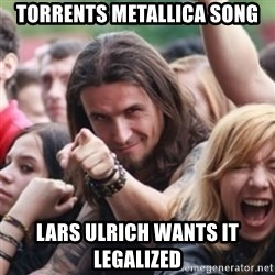 Ridiculously Photogenic Metalhead - torrents metallica song lars ulrich wants it legalized
