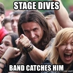 Ridiculously Photogenic Metalhead - Stage dives Band catches him