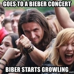 Ridiculously Photogenic Metalhead - Goes to a bieber concert biber starts growling
