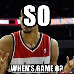 Basketball JaVale Mcgee - So WHEN'S GAME 8?
