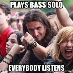 Ridiculously Photogenic Metalhead Guy - PLAYS bASS sOLO EVERYBODY LISTENS