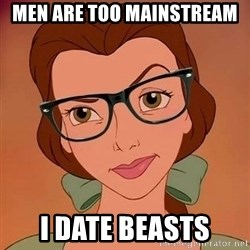 Hipster Belle - Men are too mainstream i date beasts