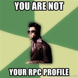 Tyler Durden - You are not your rpc profile