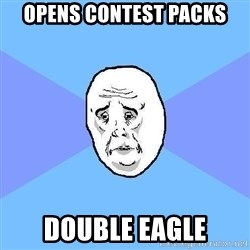 Okay Guy - opens contest packs double eagle
