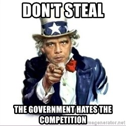 Uncle Obama - Don't Steal the government hates the competition