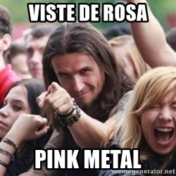 Ridiculously Photogenic Metalhead - viste de rosa pink metal
