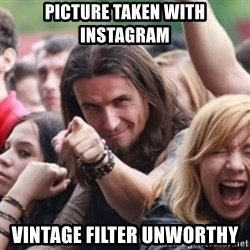 Ridiculously Photogenic Metalhead - Picture taken with instagram vintage filter unworthy