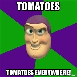 Buzz Lightyear - TomAtoes Tomatoes eVerywhere!