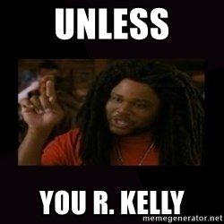 Unless...You a Zombie - Unless You R. Kelly