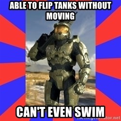 Halo Logic - able to flip tanks without moving can't even swim