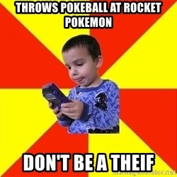 Pokemon Idiot - Throws Pokeball At Rocket Pokemon DON'T BE A THEIF