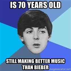 Paul Mccartney - Is 70 years old still making better music than bieber