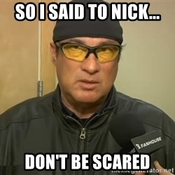 Steven Seagal Mma - So i said to nick... don't be scared