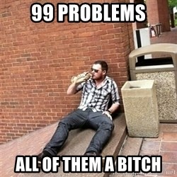 Drunk Denys - 99 problems all of them a bitch