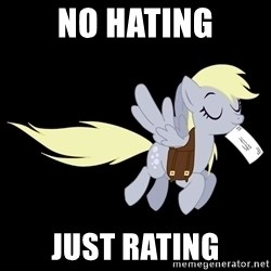pony please - No Hating Just Rating