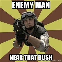 Arma 2 soldier - ENEMY MAN  NEAR THAT BUSH